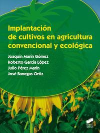 Gm - Implantacion De Cultivos En Agricultura Convencional Y Ecologica - Joaquin Marin Gomez