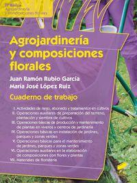 Fpb - Agrojardineria Y Composiciones Florales - Cuaderno De Trabajo - Maria Jose Lopez Ruiz / Juan Ramon Rubio Garcia