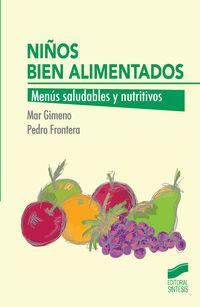 Niños Bien Alimentados - Menus Saludables Y Nutritivos - Pedro Frontera Izquierdo / Maria Del Mar Dolores Gimeno Frontera
