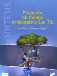 PROYECTOS DE TRABAJO COLABORATIVO CON TIC