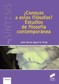 ¿conoces A Estos Filosofos? - Estudios De Filosofia Contemporanea - Jose Maria Aguirre Oraa