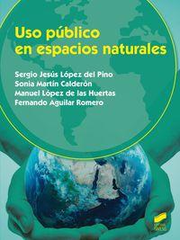 Cf - Uso Publico En Espacios Naturales - Sergio Jesus Lopez Del Pino / [ET AL. ]