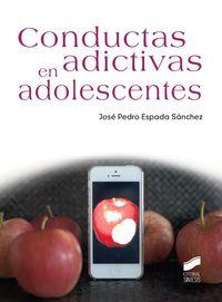 Conductas Adictivas En Adolescentes - Jose Pedro Espada Sanchez
