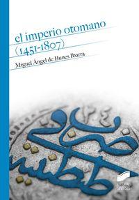 imperio otomano, el (1451-1807) - Miguel Angel De Bunes Ibarra