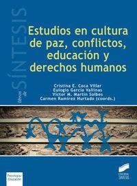 ESTUDIOS EN CULTURA DE PAZ, CONFLICTOS, EDUCACION Y DERECHOS HUMANOS