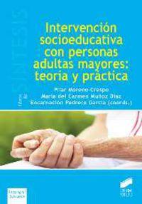 Intervencion Socioeducativa Con Personas Adultas Mayores - Teoria Y Practica - P. Moreno Crespo
