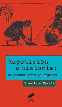 REPETICION E HISTORIA - UN ENSAYO SOBRE LO TRAGICO