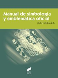 Manual De Simbologia Y Emblematica Oficial - Carlos Jesus Medina Avila