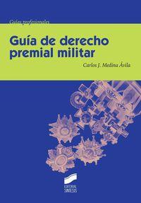 Guia De Derecho Premial Militar - Carlos Jesus Medina Avila