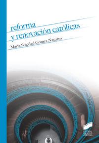 Reforma Y Renovacion Catolicas - Mª Soledad Gomez Navarro