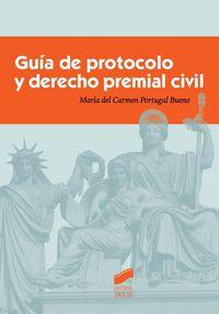 Guia De Protocolo Y Derecho Premial Civil - Maria Del Carmen Portugal Bueno