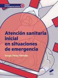 Gm - Atencion Sanitaria Inicial En Situaciones De Emergencia - Sergio Perez Heredia