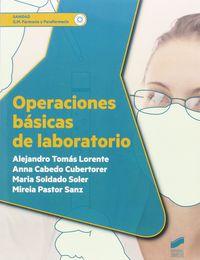 Gm - Operaciones Basicas De Laboratorio - Farmacia Y Parafarmacia - Alejandro Tomas Lorente / Anna Cabedo Cubertorer / [ET AL. ]