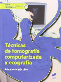 Gs - Tecnicas De Tomografia Computerizada Y Ecografia - Imagen Para El Diagnostico Y Medicina Nuclear - Salvador Marin Lillo
