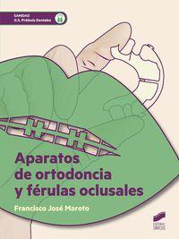 GS - APARATOS DE ORTODONCIA Y FERULAS OCLUSALES - PROTESIS DENTALES
