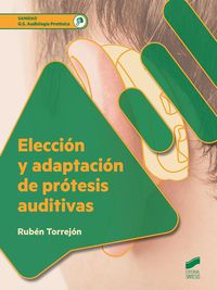 GS - ELECCION Y ADAPTACION DE PROTESIS AUDITIVAS - AUDIOLOGIA PROTESICA
