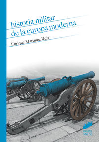 Historia Militar De La Europa Moderna - Enrique Martinez Ruiz