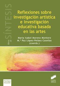 REFLEXIONES SOBRE INVESTIGACION ARTISTICA E INVESTIGACION EDUCATIVA BASADA EN LAS ARTES