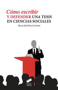 Como Escribir Y Defender Una Tesis En Ciencias Sociales - Angel Jose Olaz Capitan