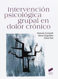 Intervencion Psicologica Grupal En Dolor Cronico - Maria Victoria Compañ Felipe / Berta Sugrañes Coca / Clara Patricia Paz Espinoza