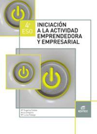 Eso 4 - Iniciacion A La Actividad Emprendedora Y Empresarial - Mª Eugenia Caldas Blanco / Isabel Murias Bermejo / Alicia Gregorio Arroyo