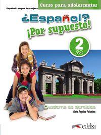 ¿ESPAÑOL? ¡POR SUPUESTO! 2 (A2) CUAD. (ED. COLOR)