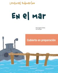 EN EL FONDO DEL MAR - SUBMARINO 1 LECTURA 2