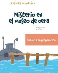 MISTERIO EN EL MUSEO DE CERA - SUBMARINO 2 LECTURA 2