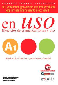 Competencia Gramatical En Uso A1 - Alfredo Gonzalez Hermoso / Carlos Romero Dueñas / Aurora Cervera Velez