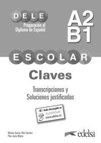 PREPARACION AL DELE ESCOLAR A2 / B1 - CLAVES - TRANSCRIPCIONES Y SOLUCIONES JUSTIFICADAS