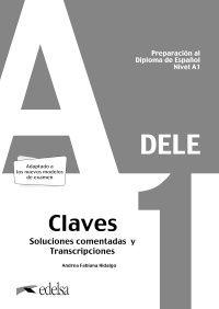 PREPARACION AL DELE A1 - SOLUCIONES COMENTADAS Y TRANSCRIPCIONES