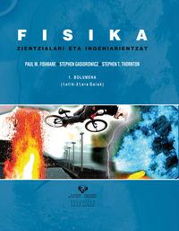FISIKA ZIENTZIALARI ETA INGENIARIENTZAT 1 - (1. ETIK - 21. ERA GAIAK)