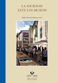 La sociedad ante los museos - Iñaki Arrieta Urtizberea (ed. )