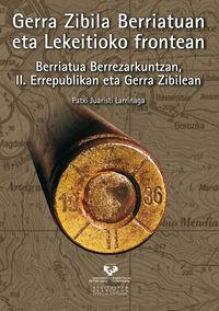 GERRA ZIBILA BERRIATUAN ETA LEKEITIOKO FRONTEAN - BERRIATUA BERREZARKUNTZAN II. ERREPUBLIKAN ETA GERRA ZIBILEAN