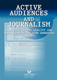 ACTIVE AUDIENCES AND JOURNALISM - ANALYSIS OF THE QUALITY AND REGULATION OF THE USER GENERATED CONTENTS