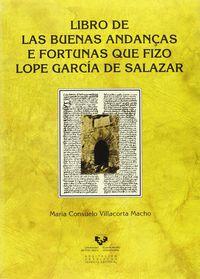 Libro De Las Buenas Andanças E Fortunas Que Fizo Lope Garcia De Salazar - Maria Consuelo Villacorta Macho