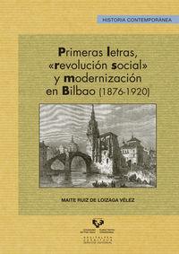 "Primeras Letras, ""revolucion Social"" Y Modernizacion En Bilbao (1876-1920) - Maite Ruiz De Loizaga Velez"
