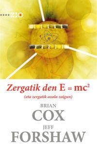 ZERGATIK DEN E = MC2 (ETA ZERGATIK AXOLA ZAIGUN)