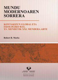 MUNDU MODERNOAREN SORRERA - KONTAKIZUN GLOBAL ETA EKOLOGIKO BAT - XV MENDETIK XXI MENDERA ARTE