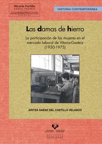 Las  damas de hierro  -  La Participacion De Las Mujeres En El Mercado Laboral De Vitoria - Aritza Saenz Del Castillo Velasco