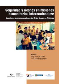 Seguridad Y Riesgos En Misiones Humanitarias Internacionales - Lecciones Y Recomendaciones Del Tifon Haiyan En Filipinas - Borja Vazquez Fontao / Iñigo Apellaniz Gonzalez