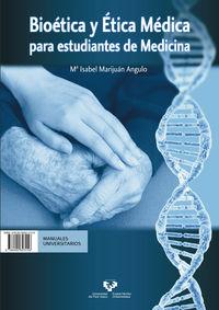 bioetica y etica medica para estudiantes de medicina = bioetika eta etika medikoa medikuntzako ikasleentzat - Mª Isabel Marijuan Angulo