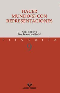Hacer Mundo (s) Con Representaciones - Andoni Ibarra Unzueta (ed. ) / Ekai Txapartegi Zumeta (ed. )