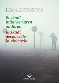 EUSKADI INDARKERIAREN ONDOREN = EUSKADI DESPUES DE LA VIOLENCIA
