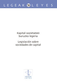 Kapital-Sozietateei Buruzko Legeria = Legislacion Sobre Sociedades De Capital - Igone Altzelai Uliondo / Rosa Otxoa-Errarte Goikoetxea / Josu J. Sagasti Aurrekoetxea