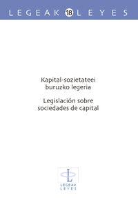 KAPITAL-SOZIETATEEI BURUZKO LEGERIA = LEGISLACION SOBRE SOCIEDADES DE CAPITAL