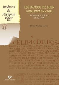 bandos de buen gobierno en cuba, los - la norma y la practica (1730-1830) - Dorleta Apaolaza Llorente