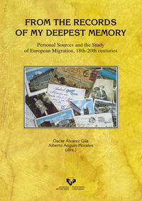 From The Records Of My Deepest Memory - Personal Sources And The Study Of European Migration, 18th-20th Centuries - Oscar Alvarez Gila (ed. ) / Alberto Angulo Morales (ed. )