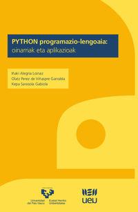 Python Programazio-Lengoaia - Oinarriak Eta Aplikazioak - Iñaki Alegria Loinaz / Olatz Perez De Viñaspre Garralda / Kepa Sarasola Gabiola