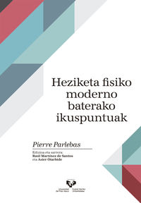 HEZIKETA FISIKO MODERNO BATERAKO IKUSPUNTUAK